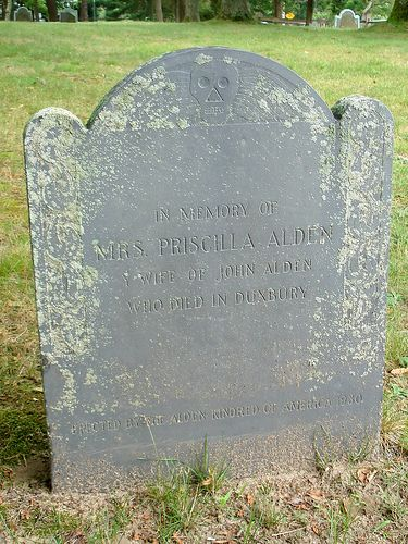 "Priscilla Mullins Alden  Birth: 	1602  Weybridge, England  Death: 	1685  South Duxbury  Plymouth County  Massachusetts, USA    American Colonial Figure. One of the charter members of the Plymouth Colony, arriving on the first voyage of the ""Mayflower"", her marriage to John Alden is the third known marriage in the Plymouth colony."