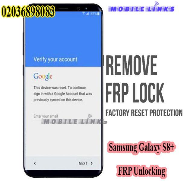 Samsung Galaxy S8 Plus Frp Unlocking Service Samsung Galaxy Samsung Galaxy S8