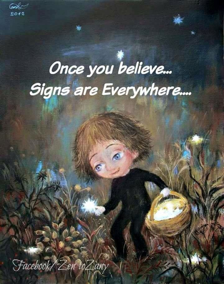 """""""Once You Believe, Signs Are Everywhere"""". . . Just Look Around And When You Least Expect It, They're There~c.c.c. •♥•✿ •♥•"""