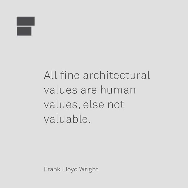 """""""All fine architectural values are human values, else not valuable"""" - Frank Lloyd Wright. #arsitag #architecturequotes #architecture #architect #arsitek #architecturelovers #FrankLloydWright #architectureinspiration #homeandliving #homearchitecture #inspirationalquotes #homeinterior #design #homedesign #designstyle #inspirasirumah"""