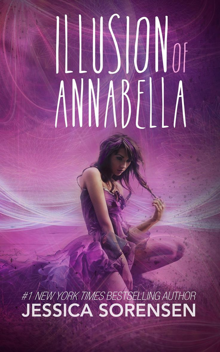 Illusion of Annabella by Jessica Sorensen | Published by Self-Published | Release Date July 7th, 2015 | Genres: New Adult Romance