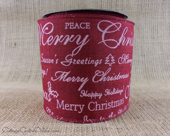 """4"""" wide red heather linen look ribbon with a multitude of holiday sentiments printed in white and a wire edge. A d stevens ribbon, the sayings include """"Joy to the World"""", """"Season's Greetings"""", """"Peace"""", """"Happy Holidays"""" and """"Merry Christmas"""". From the Cottage Crafts Online shop on Etsy."""