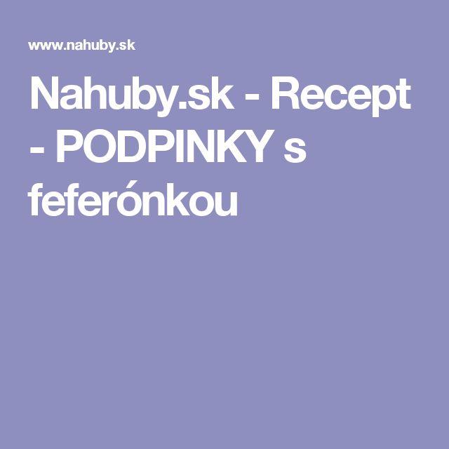 Nahuby.sk - Recept - PODPINKY s feferónkou