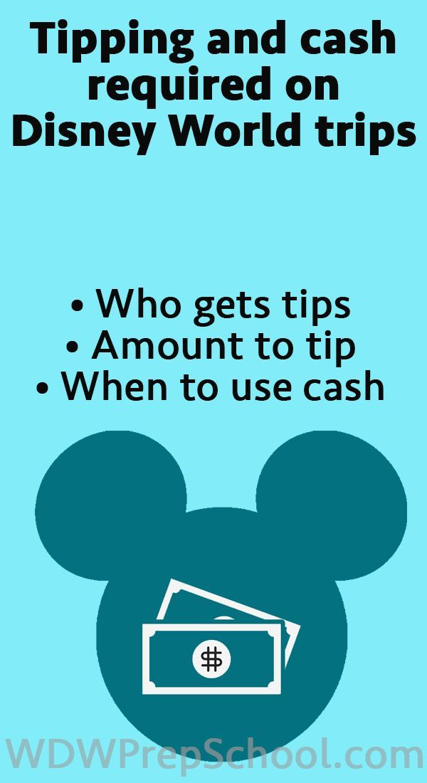 When to tip at Disney World and how much cash is needed Reread this closer to trip time!!