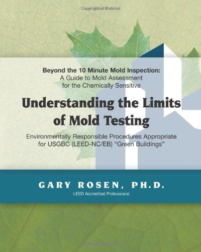 Beyond the 10 Minute Mold Inspection: A Guide to Mold Assessment for the Chemically Sensitive by Gary Rosen http://www.amazon.com/dp/0979024986/ref=cm_sw_r_pi_dp_BdJ8wb1Y2WNCE