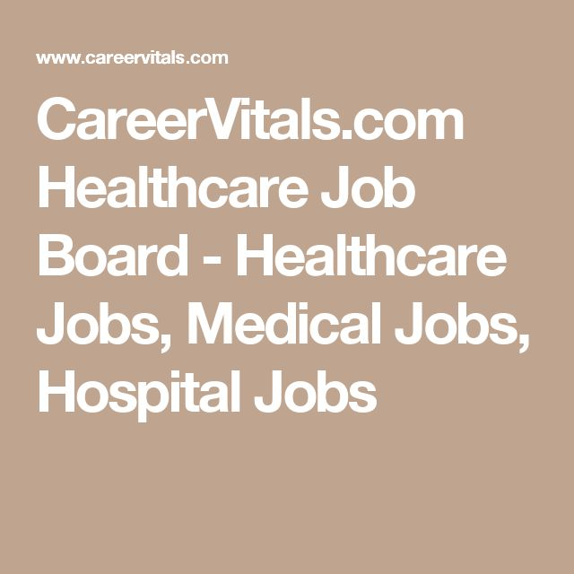 CareerVitals.com Healthcare Job Board - Healthcare Jobs, Medical Jobs, Hospital Jobs