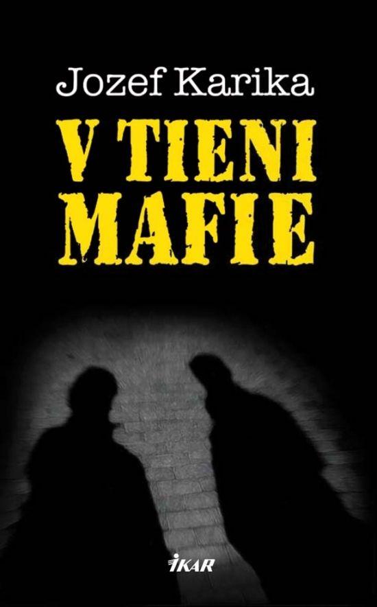 Kniha: V tieni mafie (Jozef Karika) | bux.sk