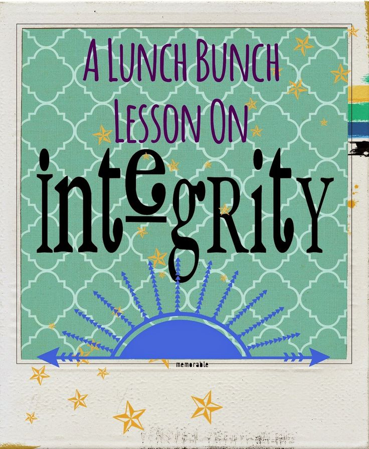 The Middle School Counselor: A Lunch Bunch Lesson On Integrity