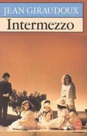 """Intermezzo"" de Jean GIRAUDOUX - PIÈCE DE THEATRE"