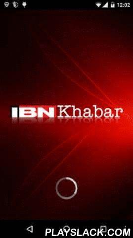 IBNKhabar  Android App - playslack.com ,  -पाइए ताजा हेडलाइन और भारत की सभी खबरें अपने एंड्रॉयड पर। अब दो भाषाओं हिंदी और अंग्रेजी में। ब्रांड न्यू इंटरफेस के साथ।टीवी एवं मल्टीमीडिया-देखिए तीन चैनल सीएनएन-आईबीएन(अंग्रेजी), आईबीएन7(हिंदी) और आईबीएन लोकमत(मराठी) लाइव-देखिए ताजातरीन खबरों की वीडियो क्लिप-देखिए फोटोगैलरीअलर्ट-पाइए ब्रेकिंग न्यूज अलर्ट-पाइए लाइव क्रिकेट स्कोरन्यूज-पढ़िए ताजातरीन खबरें-खबरों को अपनी सुविधा के मुताबिक पढ़ने के लिए सेव कीजिए-अपनी पसंद के सेक्शन और आइटम की संख्या के…