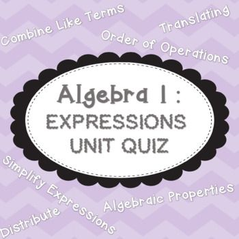 Expressions Unit Quiz: Group quiz or individual quiz with four different versions. Test students on: order of operations, algebraic properties, translating  word problems, and simplifying expressions.