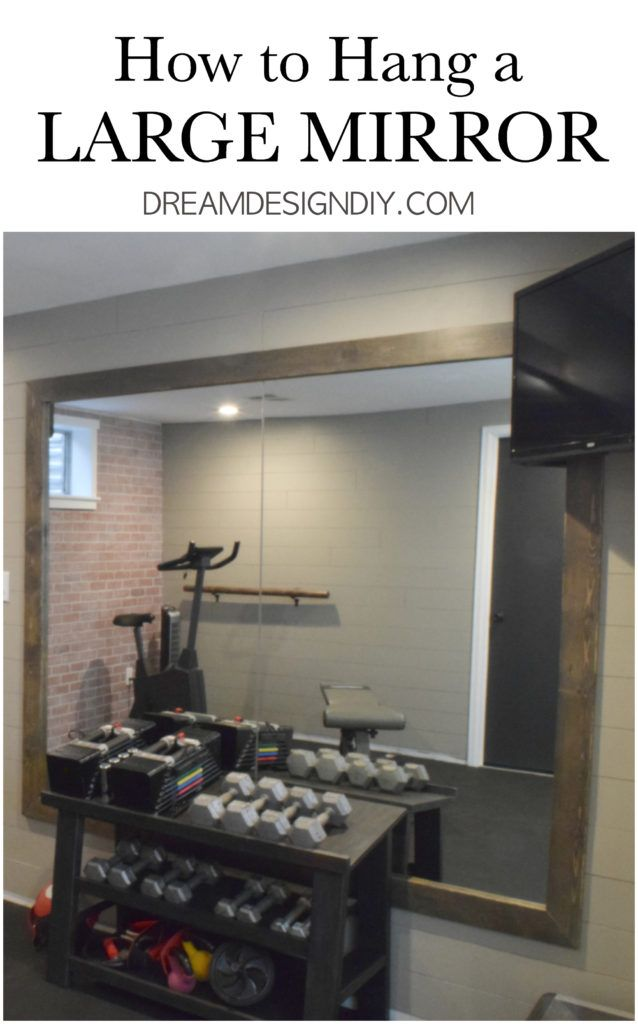 How To Hang A Large Wall Mirror Step By Step Tutorial Large Wall Mirror Gym Mirror Wall Home Gym Mirrors