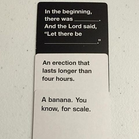 Submitted by @schtink // DM your best Cards Against Humanity moments!