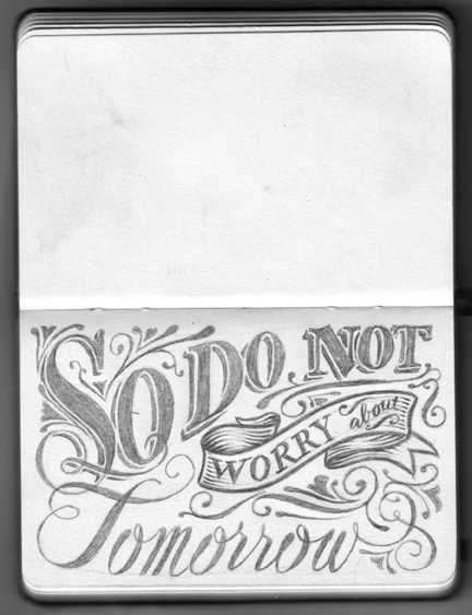 Don't worry   Matt 6:34: Sketch, Sayings Scriptures, Favorite Verses, Matthew 6 34, Creative Letters, Pencil Version, The Bible, Life 2012, Free Life
