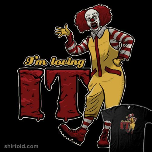 I'm Loving It #book #clown #film #horror #it #mcdonalds #movie #nikholmes #pennywise #ronaldmcdonald #stephenking