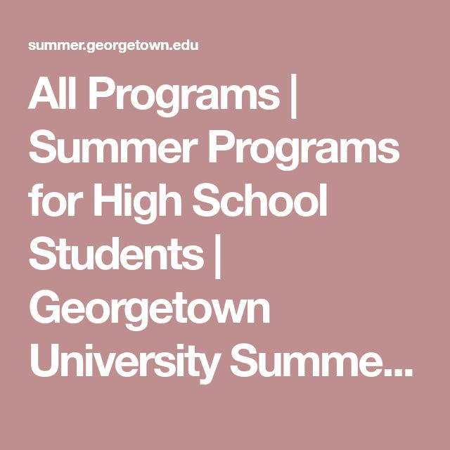 All Programs | Summer Programs for High School Students | Georgetown University Summer Programs for High School Students