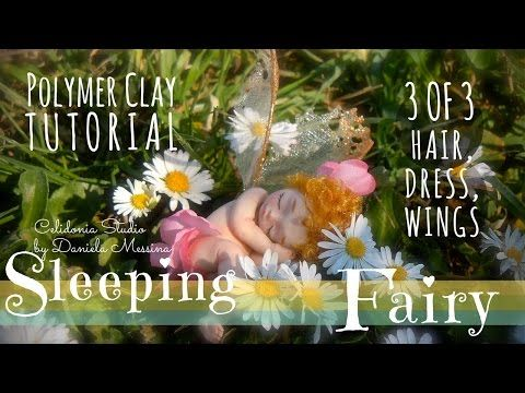 Sleeping Fairy - Polymer Clay Tutorial - Part 3 of 3 - Hair, Dress, Wings - YouTube