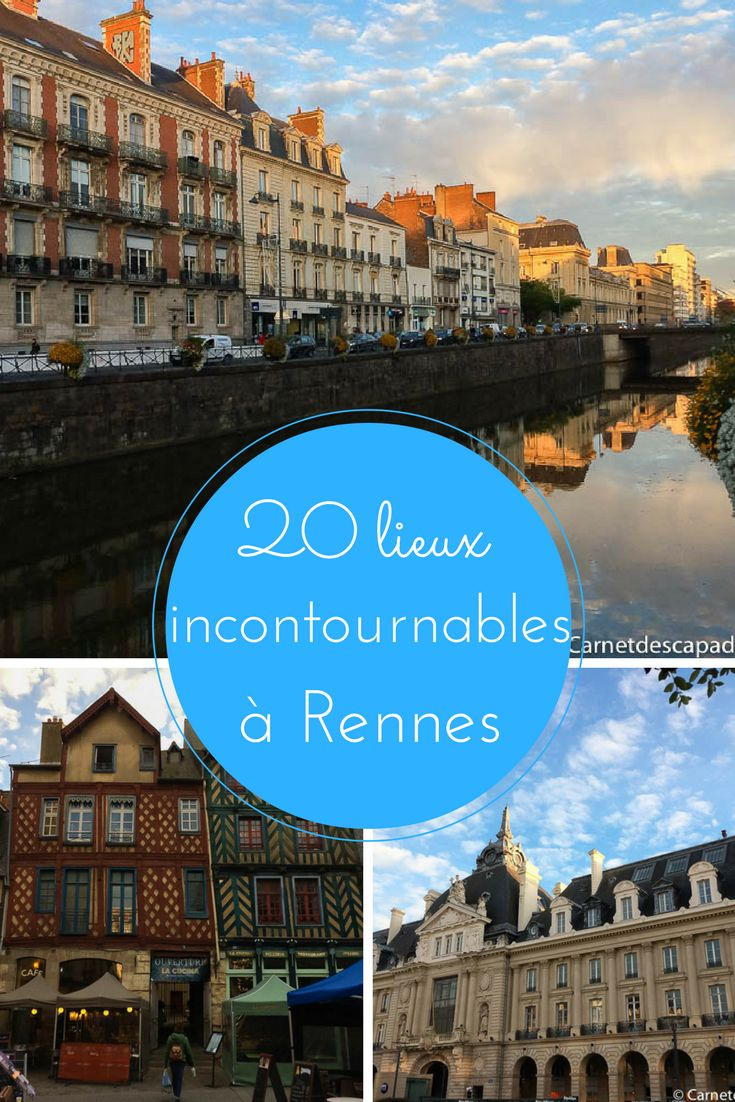 Visiter Rennes en 20 lieux incontournables (et toujours de bonnes adresses en plus!)