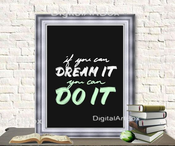 if You Can Dream It You Can Do It Inspirational by DigitalArtBox