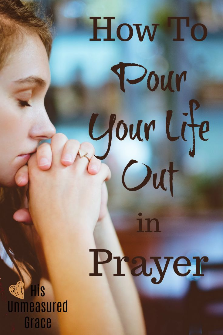 When you pour your life out in prayer, it makes our service to our families more effective than any other effort we can give. We can spend hours of time cleaning our home and quality time with our children, but a poured out life of prayer will ...