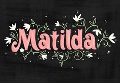 "In honor of Halloween, October's name of the day posts celebrate some of the most bewitching names starting with a popular, young witch from Roald Dahl's novel: Matilda of German origin meaning ""Battle-mighty"" (October 8th)"