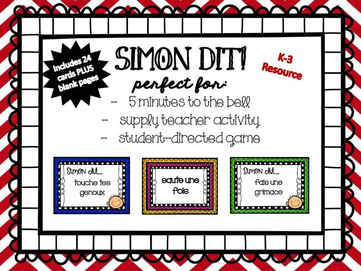 "Simon dit...en français!! A perfect K-3 game to play with 5 minutes to the bell, a supply teacher, or with a student ""Simon"" helper!"