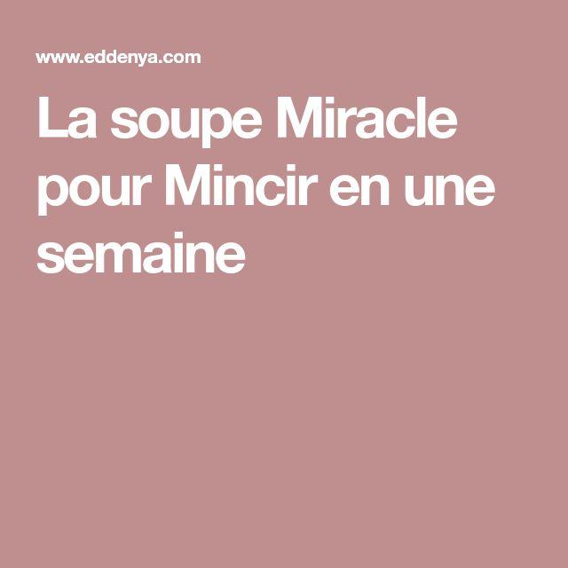La soupe Miracle pour Mincir en une semaine