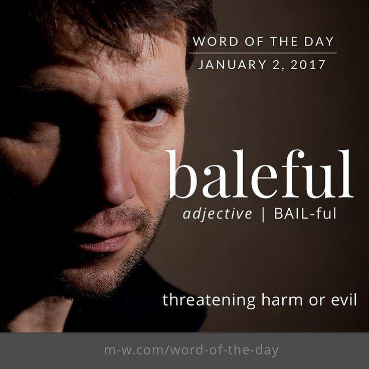 The #wordoftheday is baleful. #merriamwebster #dictionary #language