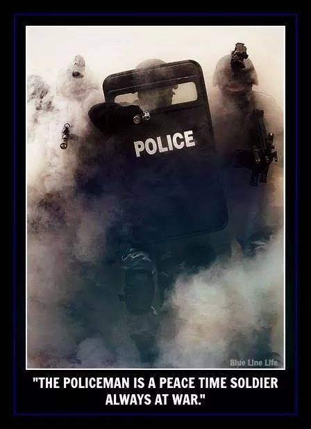 """""""The policeman is a peacetime soldier always at war.""""   Law Enforcement Today www.lawenforcementtoday.com"""
