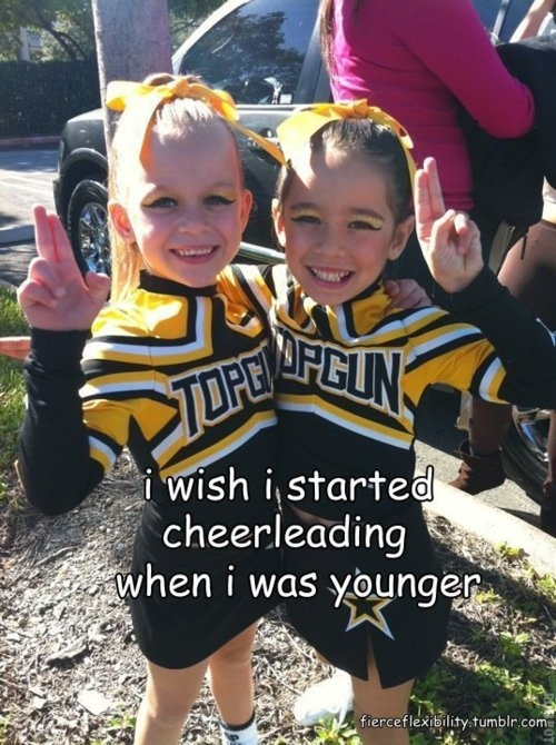 My already amazing childhood would have been beyond phenomenal!! I miss my cheer days!<3