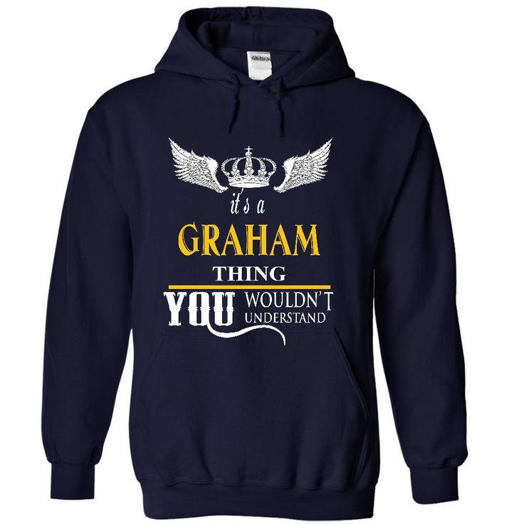 Its a GRAHAM things T Shirt, Hoodie, Sweatshirt
