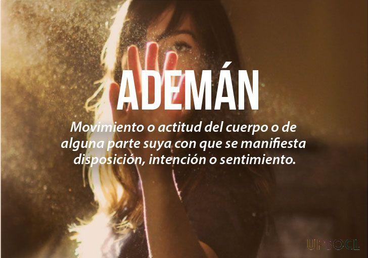 20 palabras más bonitas del idioma español (II) Ademàn.