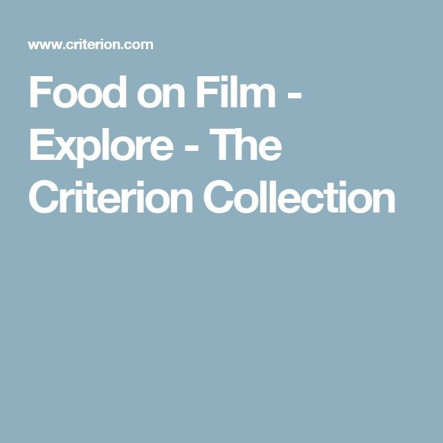 Food on Film - Explore - The Criterion Collection