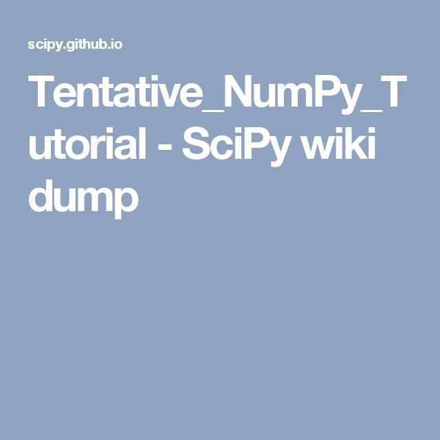 Tentative_NumPy_Tutorial - SciPy wiki dump