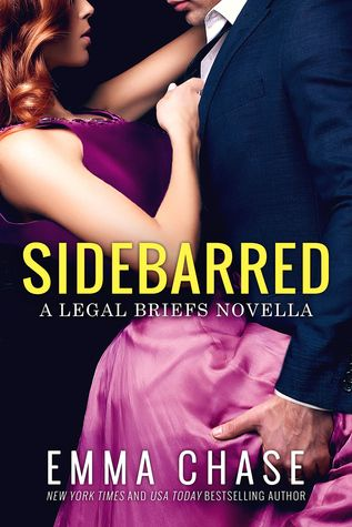 Sidebarred (The Legal Briefs #3.5) by Emma Chase  https://www.goodreads.com/book/show/29453961-sidebarred
