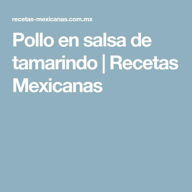 Pollo en salsa de tamarindo | Recetas Mexicanas