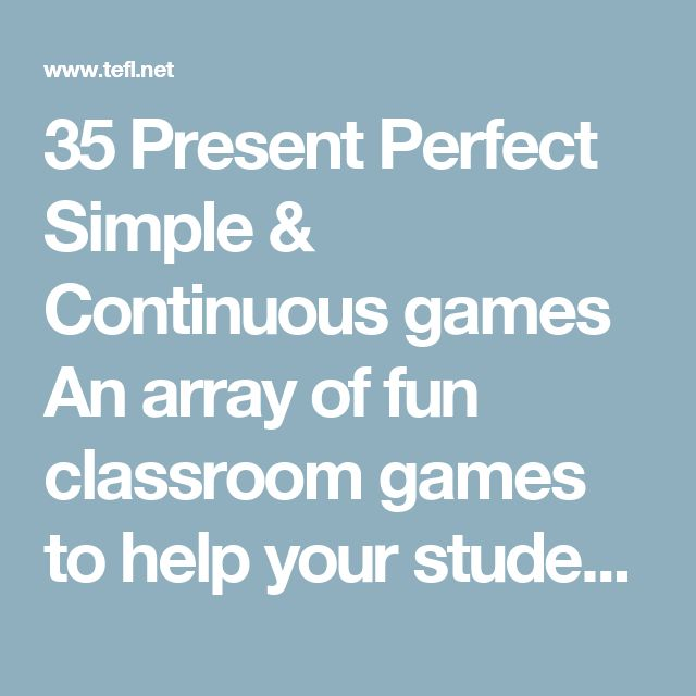 """35 Present Perfect Simple & Continuous games  An array of fun classroom games to help your students understand the difference between present perfect continuous and present perfect simple.  1. Silly Perfect Mimes  Give students a list of Present Perfect Simple and Continuous sentences which are silly or could be interpreted in a silly way, e.g. """"He has been walking 20 dogs today"""" (which could mean all 20 at the same time), """"He has been cooking Chinese, Italian and English food"""" (ditto), and…"""