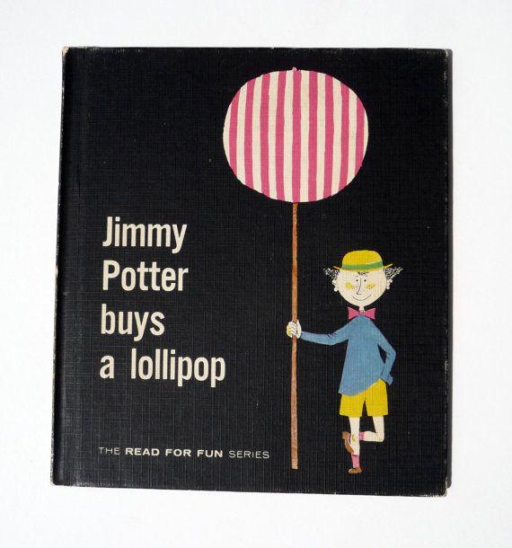Jimmy Potter Buys a Lollipop, texte de Lennart Hellsing, illustrations de Stig Lindberg (Suède), adapté par Kaye Ware & Lucille Sutherland, Webster Publishing Company (The Read for Fun Series), USA, 1961