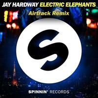 Jay Hardway- Electric Elephants ( Airtrack Remix ) by Airtrack on SoundCloud
