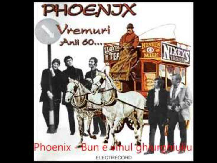 Phoenix - Bun e vinul ghiurghiuliu  https://www.youtube.com/watch?v=Gir3T9lFpDY