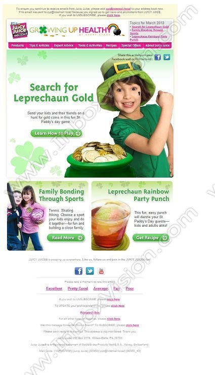 Company: Juicy Juice (brand of Nestle)   Subject: St. Paddy's Day Fun and More         INBOXVISION, a global email gallery/database of 1.5 million B2C and B2B promotional email/newsletter templates, provides email design ideas and email marketing intelligence. www.inboxvision.c... #EmailMarketing  #DigitalMarketing  #EmailDesign  #EmailTemplate  #InboxVision  #SocialMedia  #EmailNewsletters