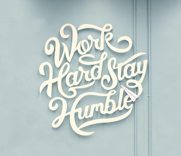 Work Hard Stay Humble by Clarke Harris, via Behance