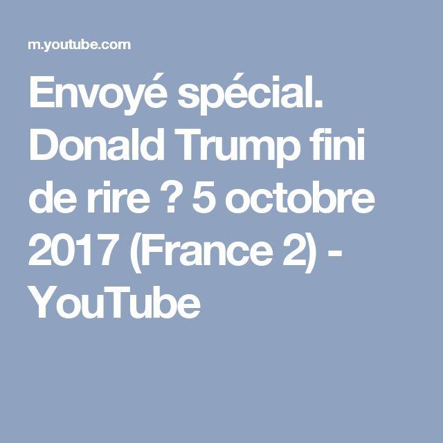 Envoyé spécial. Donald Trump fini de rire ? 5 octobre 2017 (France 2) - YouTube
