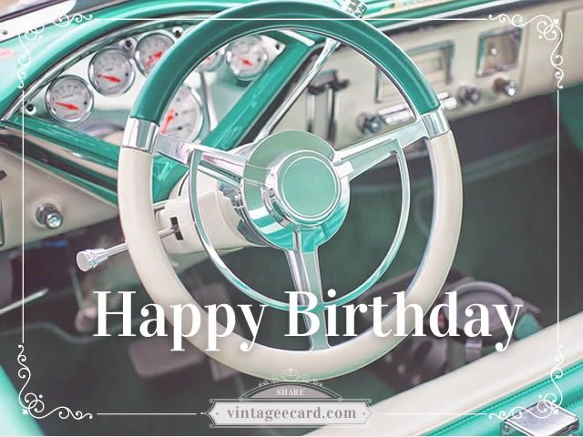 Categories: HAPPY BIRTHDAY Steering Wheel Green, LOVE, Friendship, Work *FREE* Light Hearted Picture & Quote http://vintageecard.com/subscribe/
