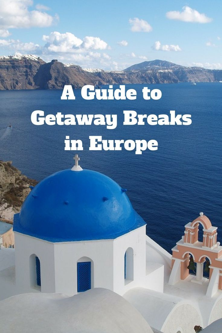 Take a look at these great getway breaks in Europe and start planning your next vacation! Travel in Europe.
