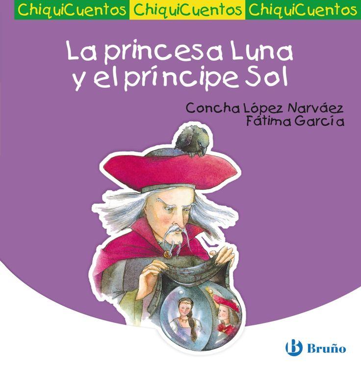 """""""La princesa Luna y el príncipe Sol"""" - Concha López Narváez (Bruño)"""