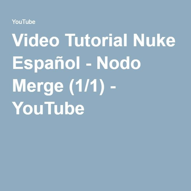 Video Tutorial Nuke Español - Nodo Merge (1/1) - YouTube