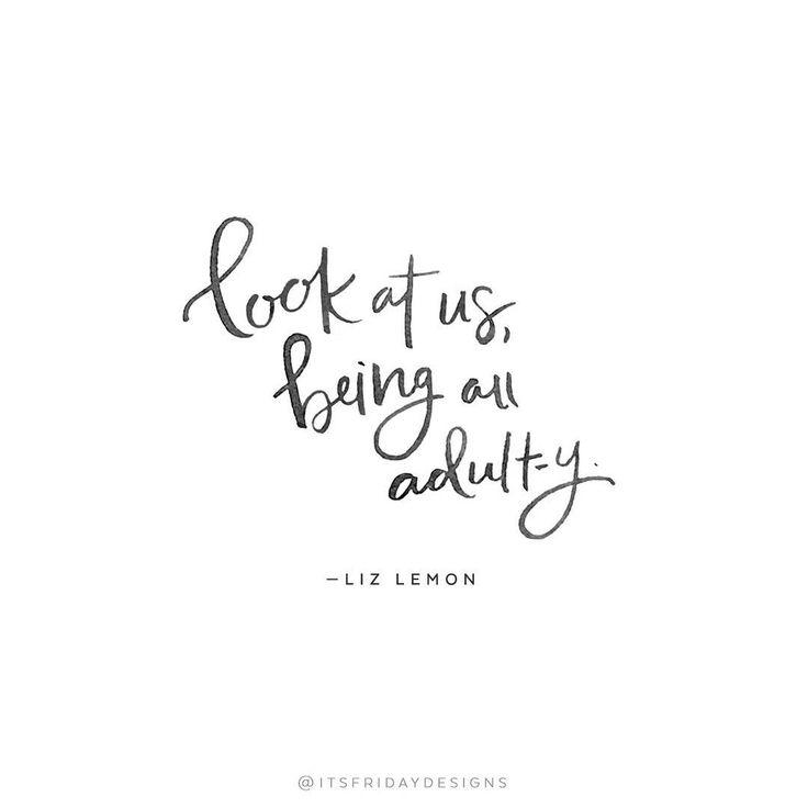 #lifeintvquotes no.7 // look at us being all adult-y. #lizlemon #30rock #tinafey