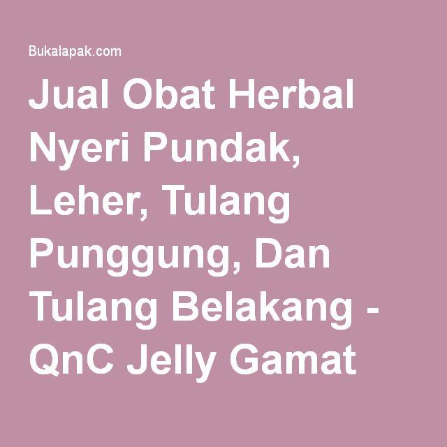 Jual Obat Herbal Nyeri Pundak, Leher, Tulang Punggung, Dan Tulang Belakang - QnC Jelly Gamat Baru   Produk Obat-obat Kesehatan   Bukalapak