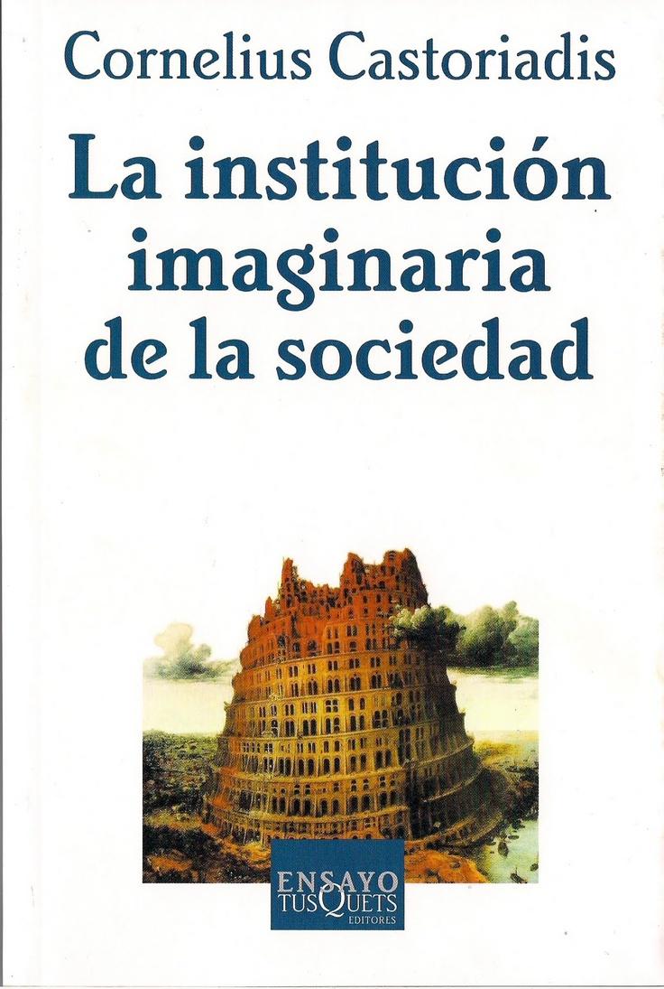 La institución imaginaria de la sociedad x Cornelius Castoriadis